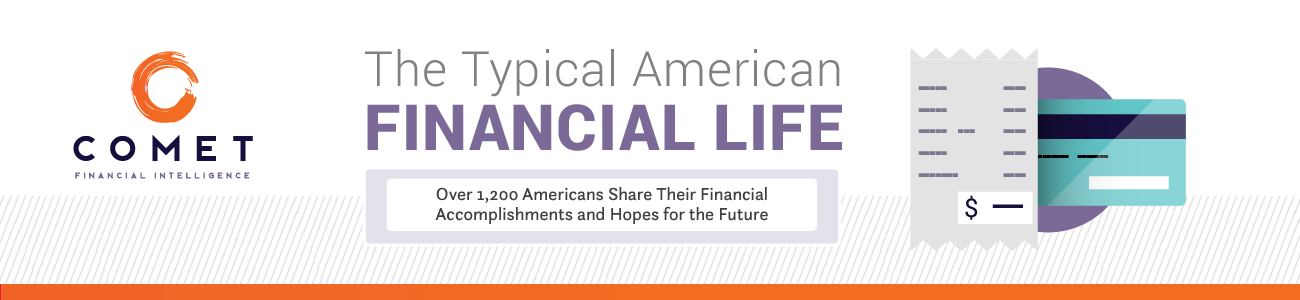 The Typical American Financial Life. Over 1,200 Americans share their financial accomplishments and hopes for the future.